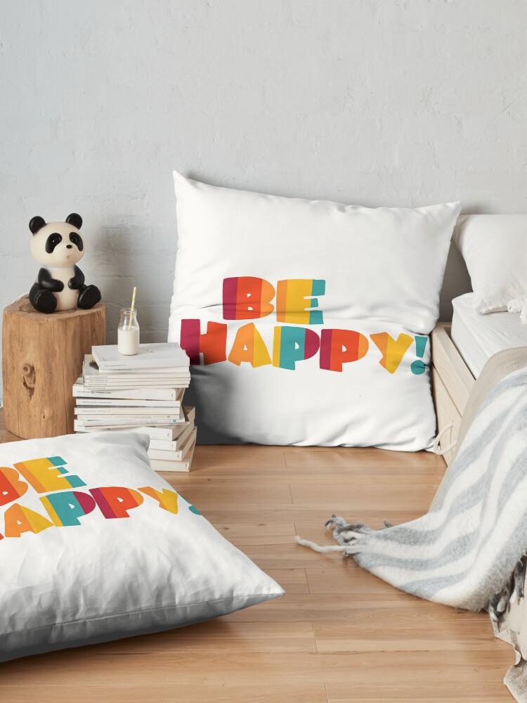 Alternate view of Be happy Floor Pillow