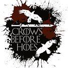 «Cuervos antes de azadas - GoT» de SarGraphics