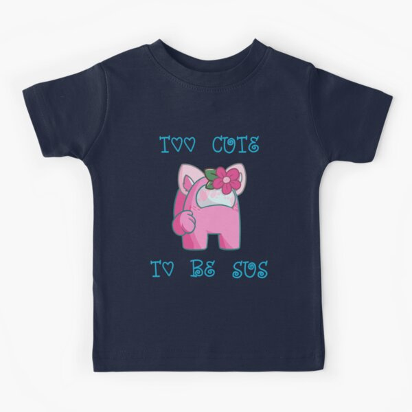 TOO CUTE TO BE SUS Kids T-Shirt