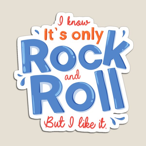 IT'S ONLY ROCK and ROLL Magnet