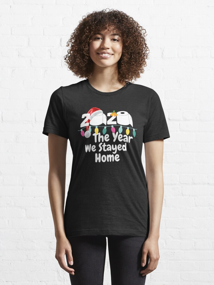 Alternate view of 2020 the year we stayed home  Essential T-Shirt