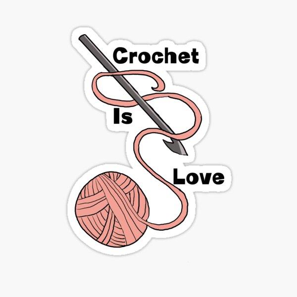Crochet is Love Sticker