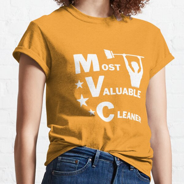 Most Valuable Cleaner Cleaning Crew Motivation Classic T-Shirt