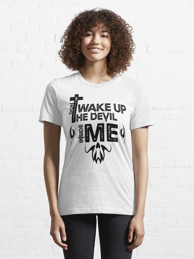 Alternate view of Dont Wake Up The Devil Inside Me Essential T-Shirt