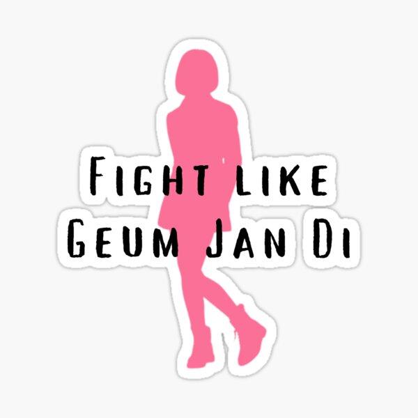 Fight like Geum Jan Di Pegatina