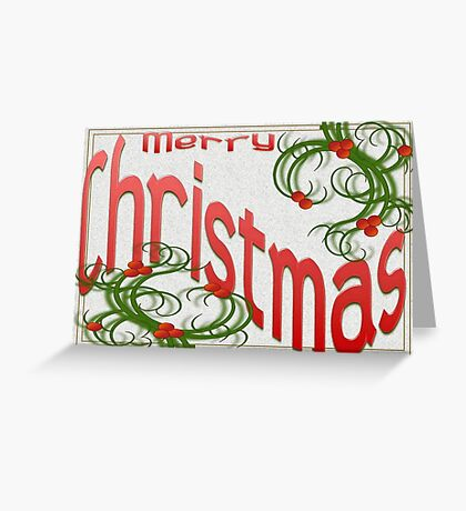 Merry Christmas With Stylized Holly Greeting Greeting Card