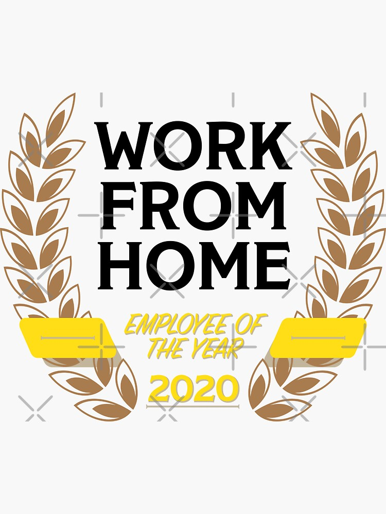 Work From Home Employee of the Year (2020) by brainthought