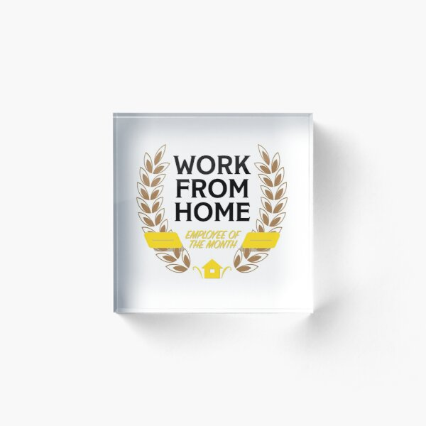 Work From Home Employee of the Month Acrylic Block
