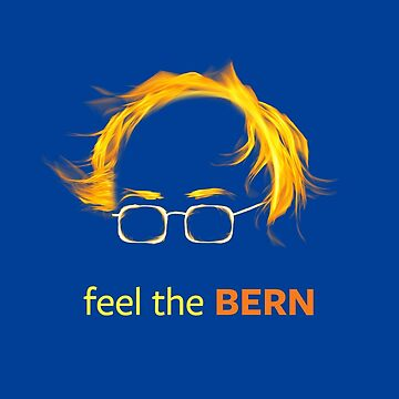 Feel the Bern by JacMohnson