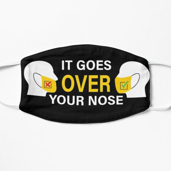 Goes Over Your Nose  Covid Corona Quarantine Humor Mask