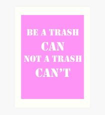 Trash Can't Art Print