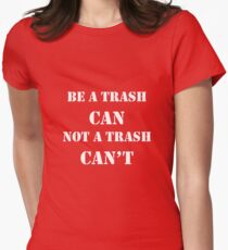 Trash Can't Women's Fitted T-Shirt