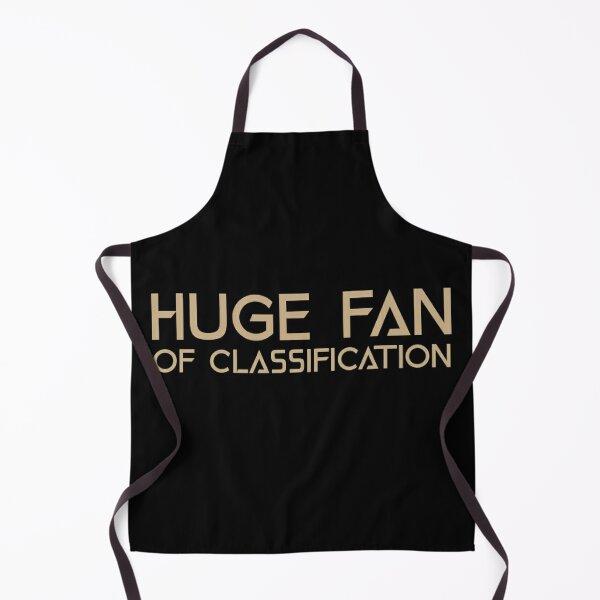Huge Fan of Classification Funny Gift Idea  Apron