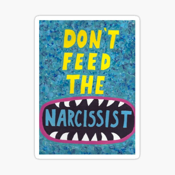 Don't Feed the Narcissist Sticker