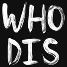 WHO DIS by Martin Shkreli by nametaken