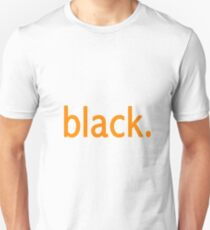 Orange is the New Black Unisex T-Shirt
