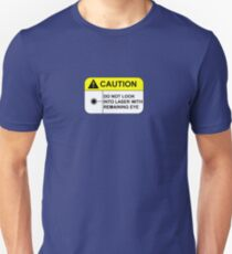 Caution do not look into laser with remaining eye Unisex T-Shirt