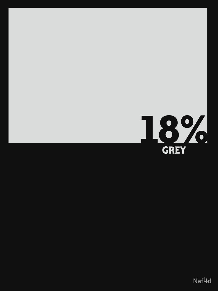 18% Grey Test Tee by Naf4d