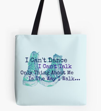 I Can't Dance Tote Bag