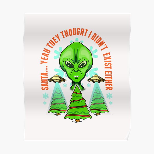 Santa? What about Aliens? Poster