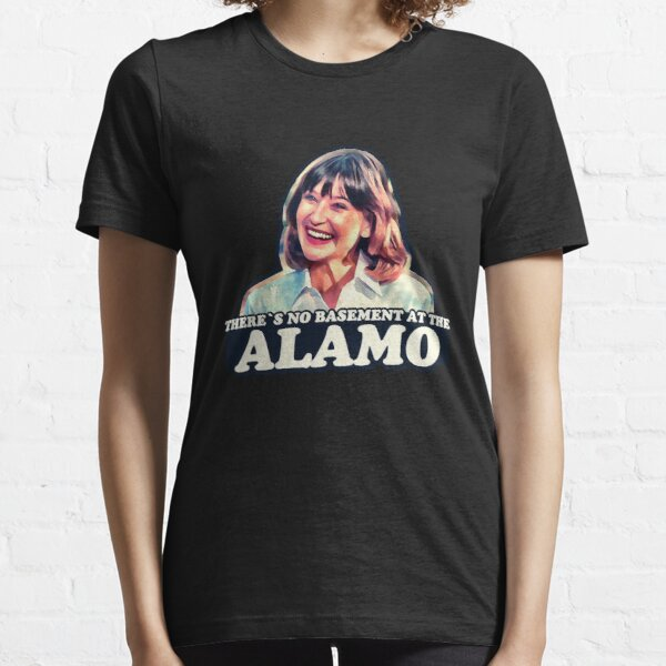 Jan Hooks - There's no basement at the Alamo - Pee Wee's Big Adventure  Essential T-Shirt