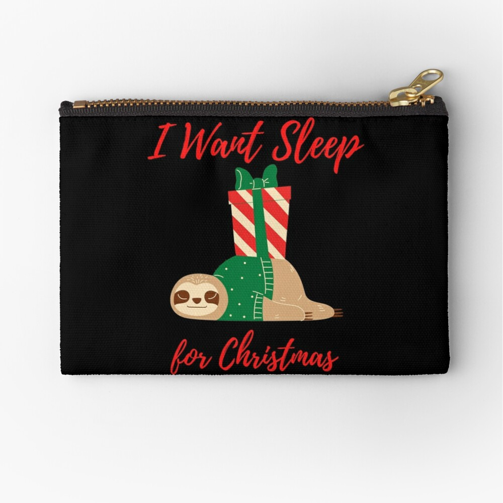 Sloth I Want Sleep for Christmas Zipper Pouch