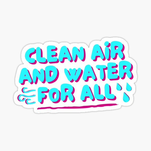 Clean Air and Water For All Sticker