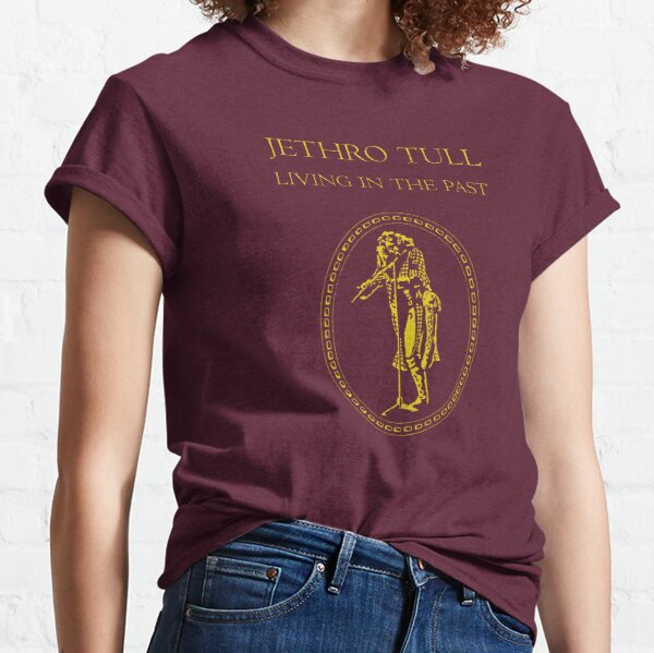 Jethro Tull: Living In The Past Classic T-Shirt