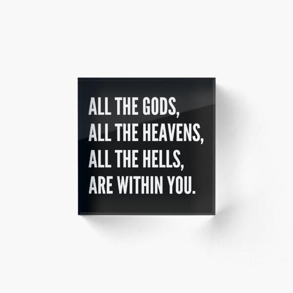 All the gods, all the heavens. Acrylic Block