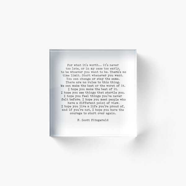 For What It's Worth, F Scott Fitzgerald Quote Acrylic Block