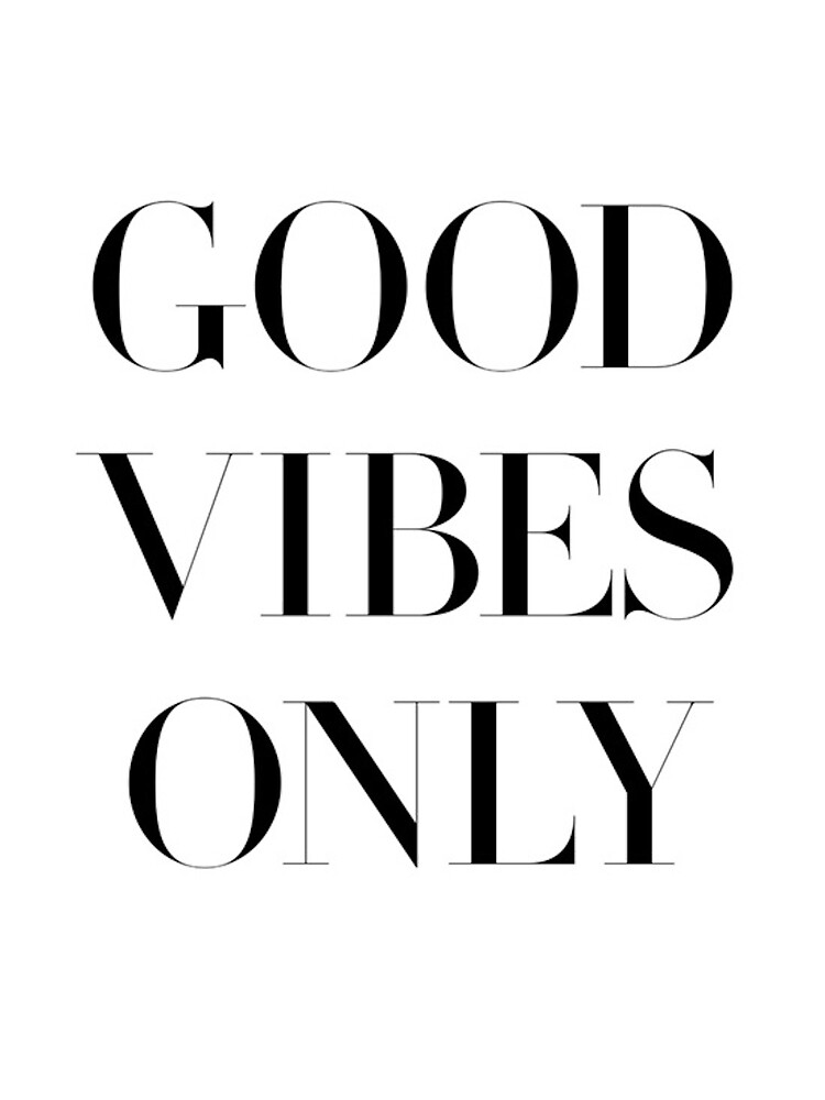 Good Vibes Only by charlo19