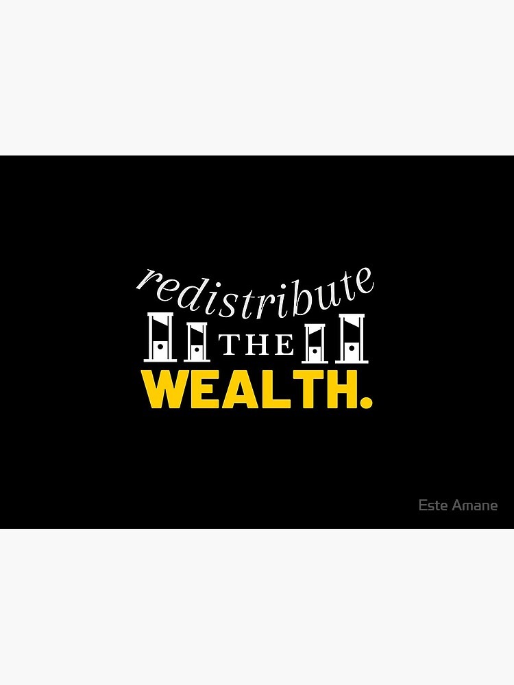 Redistribute the Wealth by madalynwilliams