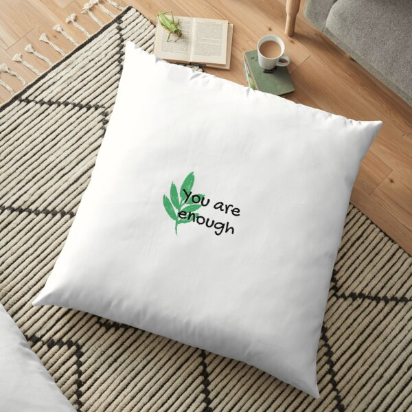You are enough leaf minimalist simple black text, white background affirmation Floor Pillow