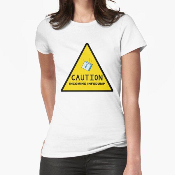 Caution: Incoming Infodump (Triangular) Fitted T-Shirt