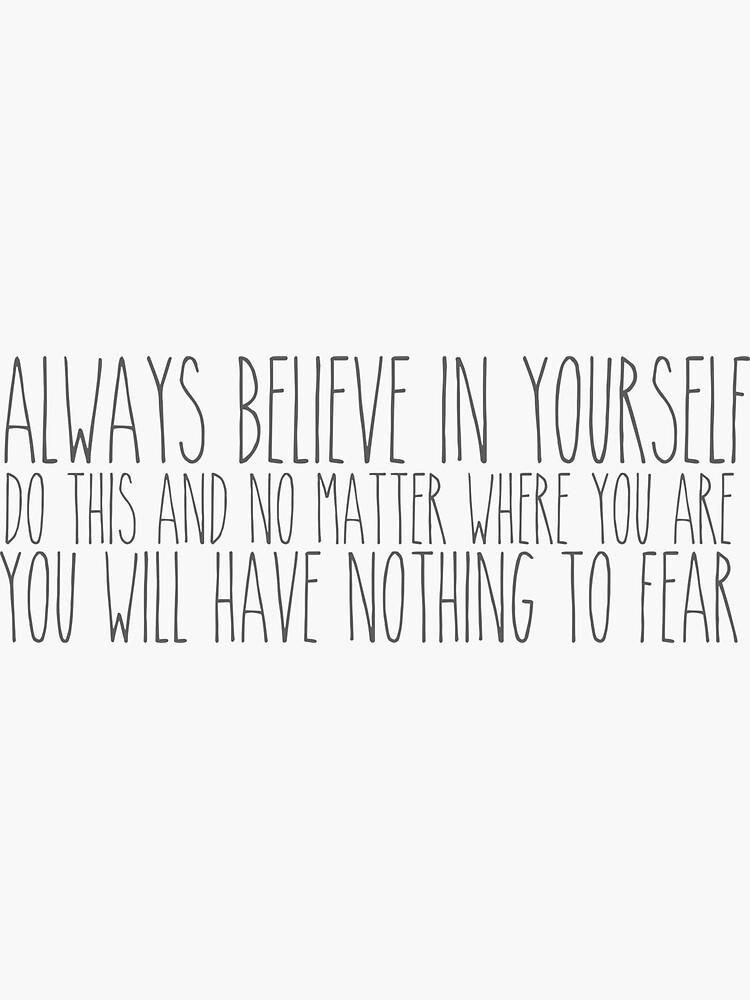 Always believe in yourself by smileyna