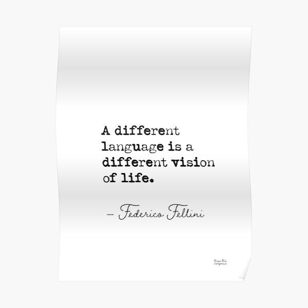 Un idioma diferente es una visión diferente de la vida. Federico Fellini Póster