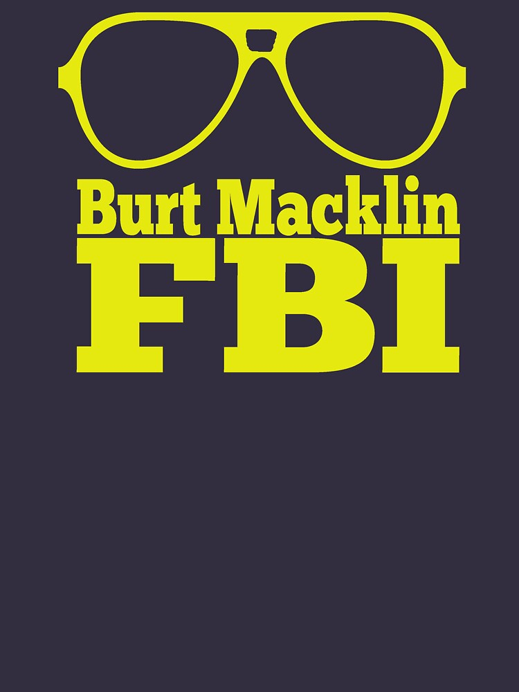 Burt Macklin FBI | Unisex T-Shirt