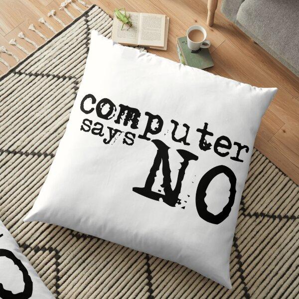 Computer says no - Black Floor Pillow