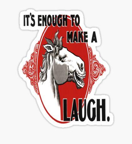 It's Enough To Make A Horse Laugh Vintage Poster Sticker
