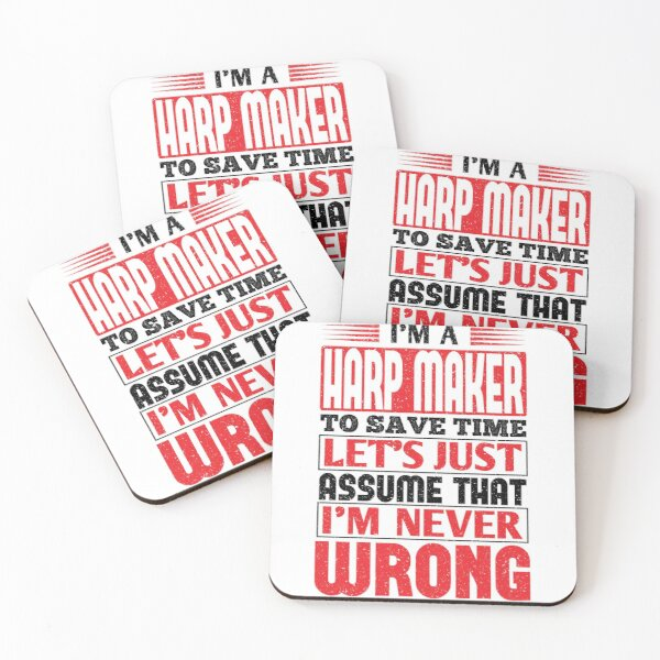 Harp Maker To Save Time Let's Just Assume That I'm Never Wrong Coasters (Set of 4)