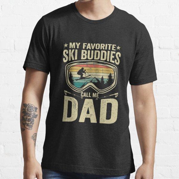 My Favorite Ski Buddies Call Me Dad vintage ski winter sports Funny skiing vintage ski  Essential T-Shirt