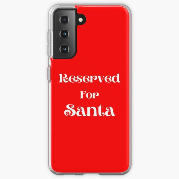 Reserved For Santa | Christmas Gift Ideas  Samsung Galaxy Soft Case
