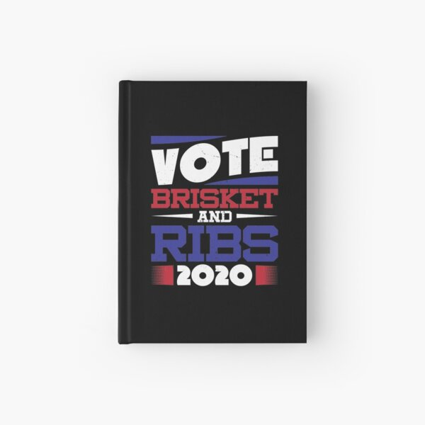 Vote Brisket And Ribs - Funny Grilling Hardcover Journal