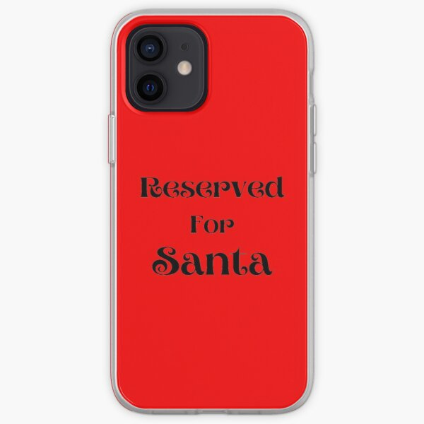Reserved For Santa | Christmas Gift Ideas  iPhone Soft Case