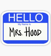 Hello My Name Is Mrs. Hood Sticker