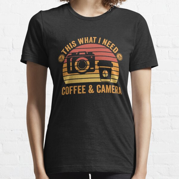 This What I Need Coffee and Camera  Essential T-Shirt