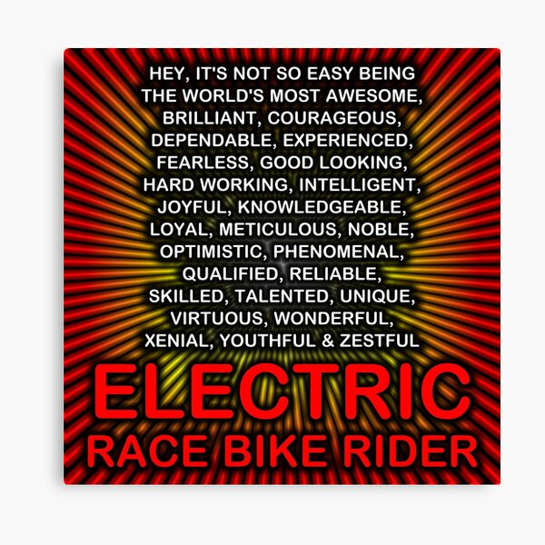 Hey, It's Not So Easy Being ... Electric Race Bike Rider Canvas Print
