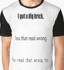 You Read That Wrong Graphic T-Shirt