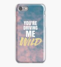 YOU'RE DRIVING ME WILD iPhone Case/Skin