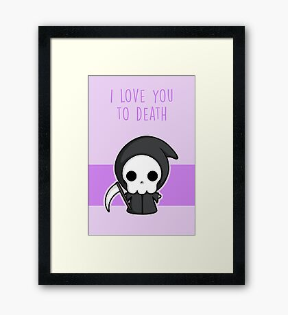 I Love You To Death Framed Print